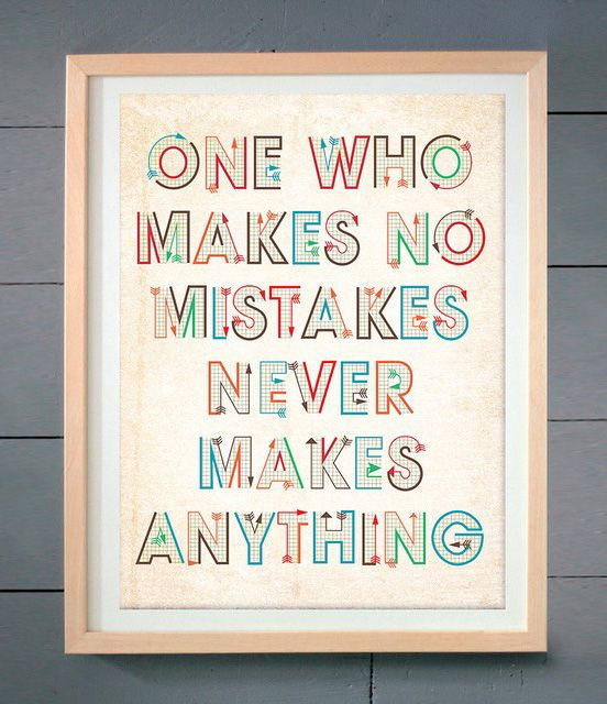 embrace mistakes!