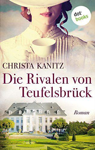 Die Rivalen von Teufelsbrück: Roman von [Kanitz, Christa]