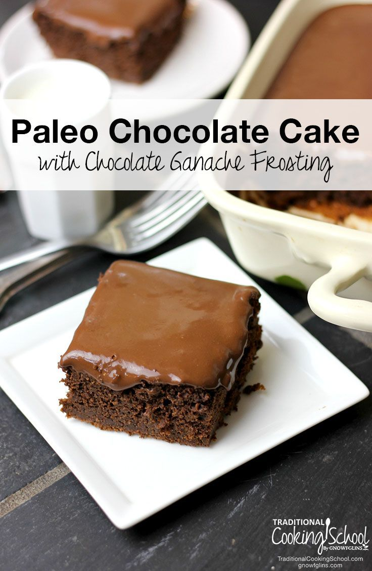 Paleo Chocolate Cake With Chocolate Ganache Frosting | Am I the only ...