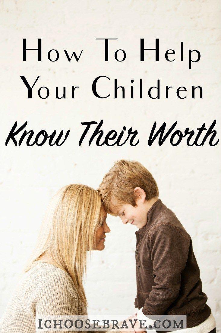 How to Help Your Children Know Their Worth #kids #children #worth