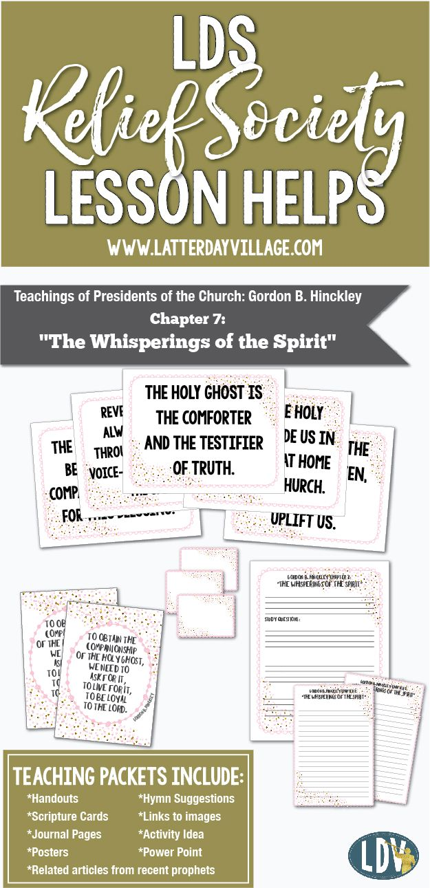 "RELIEF SOCIETY LESSON HELPS Gordon B. Hinckley Chapter 7: ""The Whisperings of the Spirit"" includes handouts, power point, activity idea and more! www.LatterDayVillage.com"