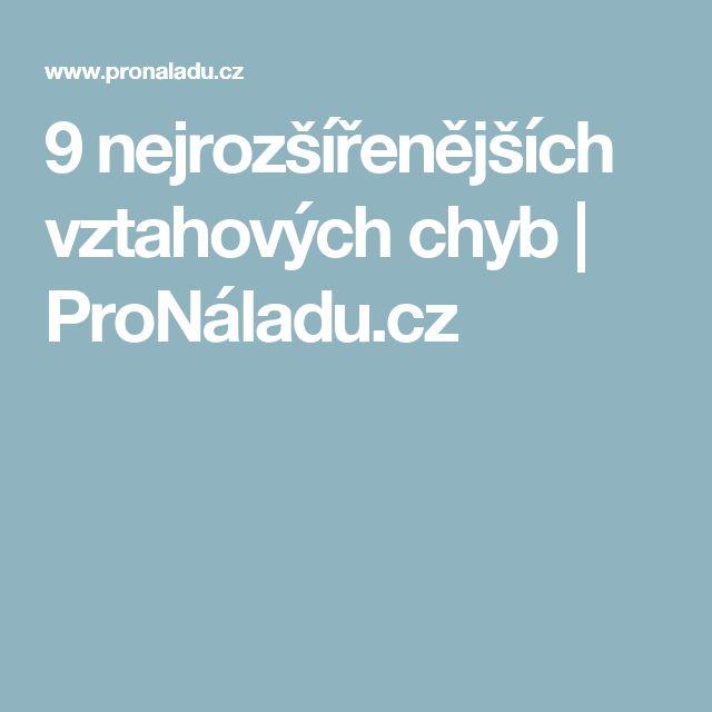 9 nejrozšířenějších vztahových chyb | ProNáladu.cz