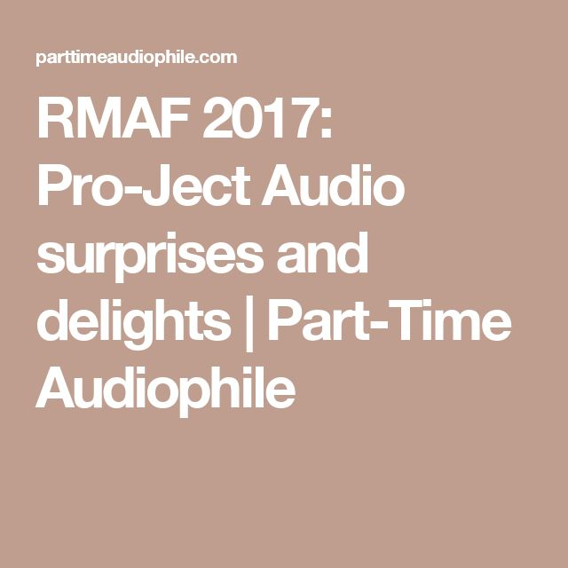RMAF 2017: Pro-Ject Audio surprises and delights | Part-Time Audiophile