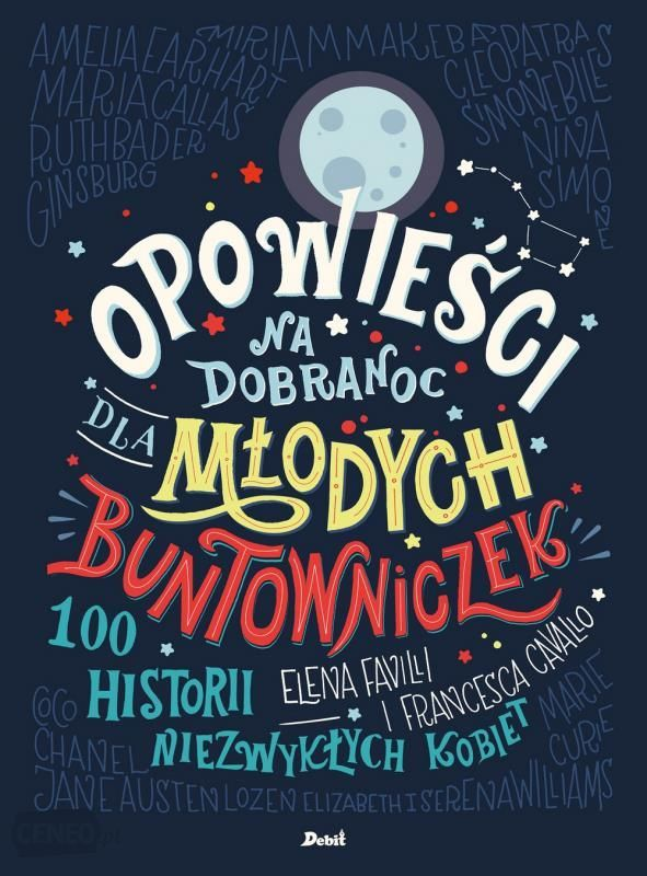 Opowieści Na Dobranoc Dla Młodych Buntowniczek - Elena Favilli - zdjęcie 1