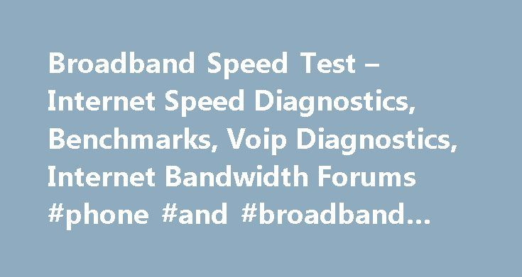 Broadband Speed Test – Internet Speed Diagnostics, Benchmarks, Voip Diagnostics, Internet Bandwidth Forums #phone #and #broadband #deals http://broadband.remmont.com/broadband-speed-test-internet-speed-diagnostics-benchmarks-voip-diagnostics-internet-bandwidth-forums-phone-and-broadband-deals/  #broadband test # 403 FORBIDDEN. LOGGED BY www.ispgeeks.com Either the address you are accessing this site from has been banned for previous malicious behavior or the action you attempted is…