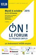 Aujourd'hui au Forum Du Premier Emploi de l'ULB (campus du Solbosch)