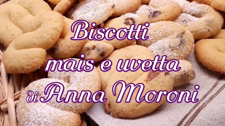 Biscotti mais e uvetta di Anna Moroni (ricetta) | Ricette