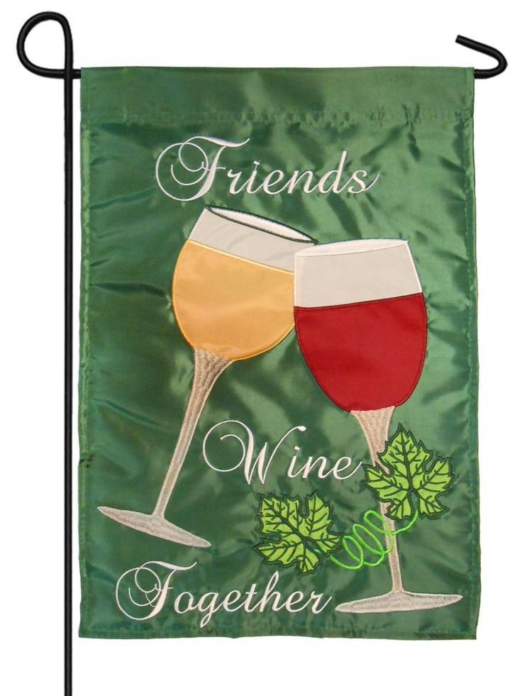 1000 images about Wine and drinking house and garden flags on