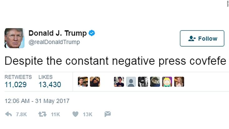 """At 12:06 a.m. ET, the President of the United States tweeted this: """"Despite the constant negative press covfefe."""""""