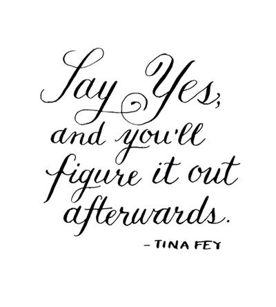 Say yes!  #WomenWhoInspire