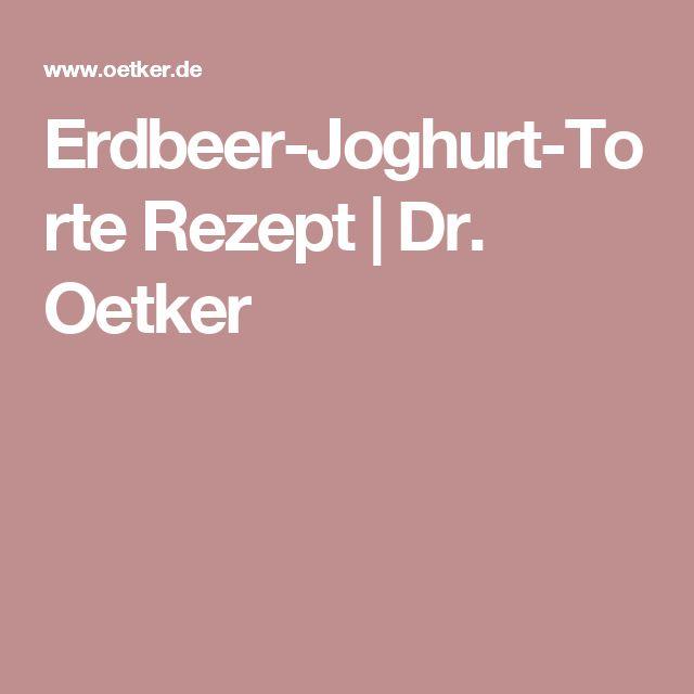 Erdbeer-Joghurt-Torte Rezept | Dr. Oetker