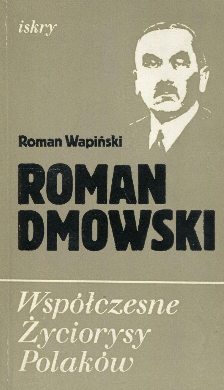 """""""Roman Dmowski"""" Roman Wapiński Cover by Jerzy Malarski Book series Współczesne Życiorysy Polaków Published by Wydawnictwo Iskry 1979"""