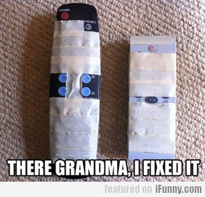 There grandma i fixed it !  I actually should do this lol