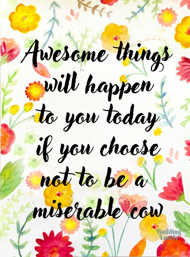 Awesome Things Will Happen To You Today If You Choose Not To Be A