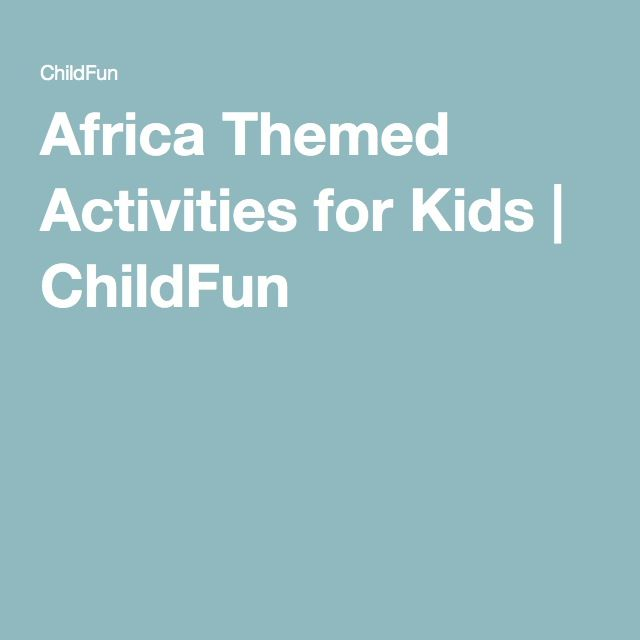 Africa Themed Activities for Kids   ChildFun