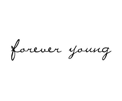 Tattoo Cursive Black Rip Birds Quote For Every: Forever Young - Tattoos And Tattoo Designs
