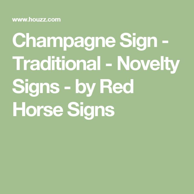 Champagne Sign - Traditional - Novelty Signs - by Red Horse Signs
