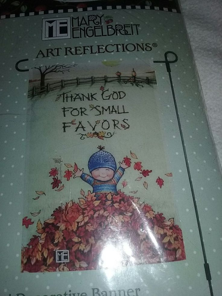 THANK GOD FOR SMALL FAVORS Art Reflections by Mary Englebreit Mini Flag Banner | Collectibles, Decorative Collectibles, Decorative Collectible Brands | eBay!