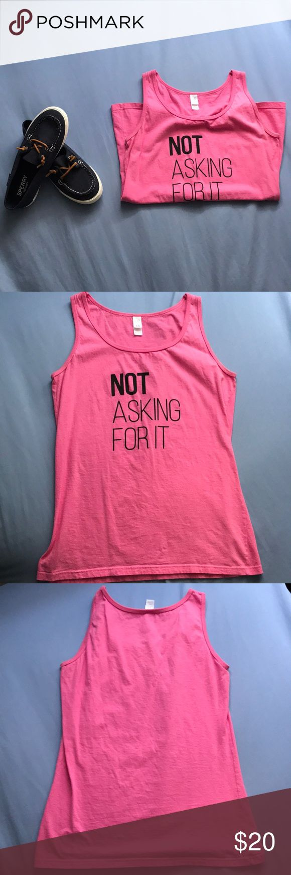 """""""Not Asking For It"""" Pink Tank-Top Worn once- overall, great condition. A few loose threads on the back bottom seam but barely noticeable (see pic) // support women's right to wear whatever we want without being harassed and violated!! BUNDLE & SAVE!! Tops Tank Tops"""