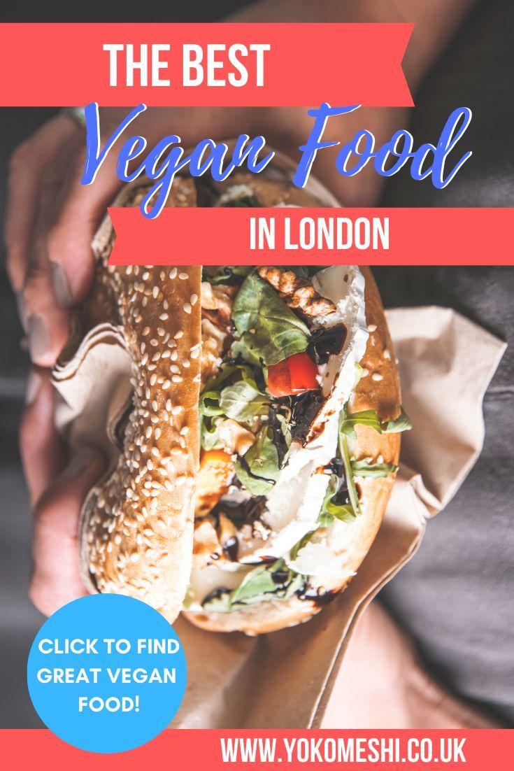 London Restaurants The Best Places To Get Vegan Junk Food In London Yoko Meshi Travel Food Foodie Travel Vegan Junk Food
