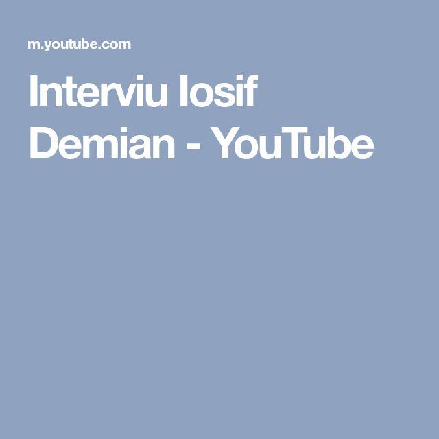 Interviu Iosif Demian - YouTube