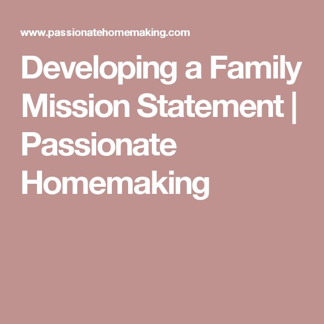 Developing a Family Mission Statement | Passionate Homemaking