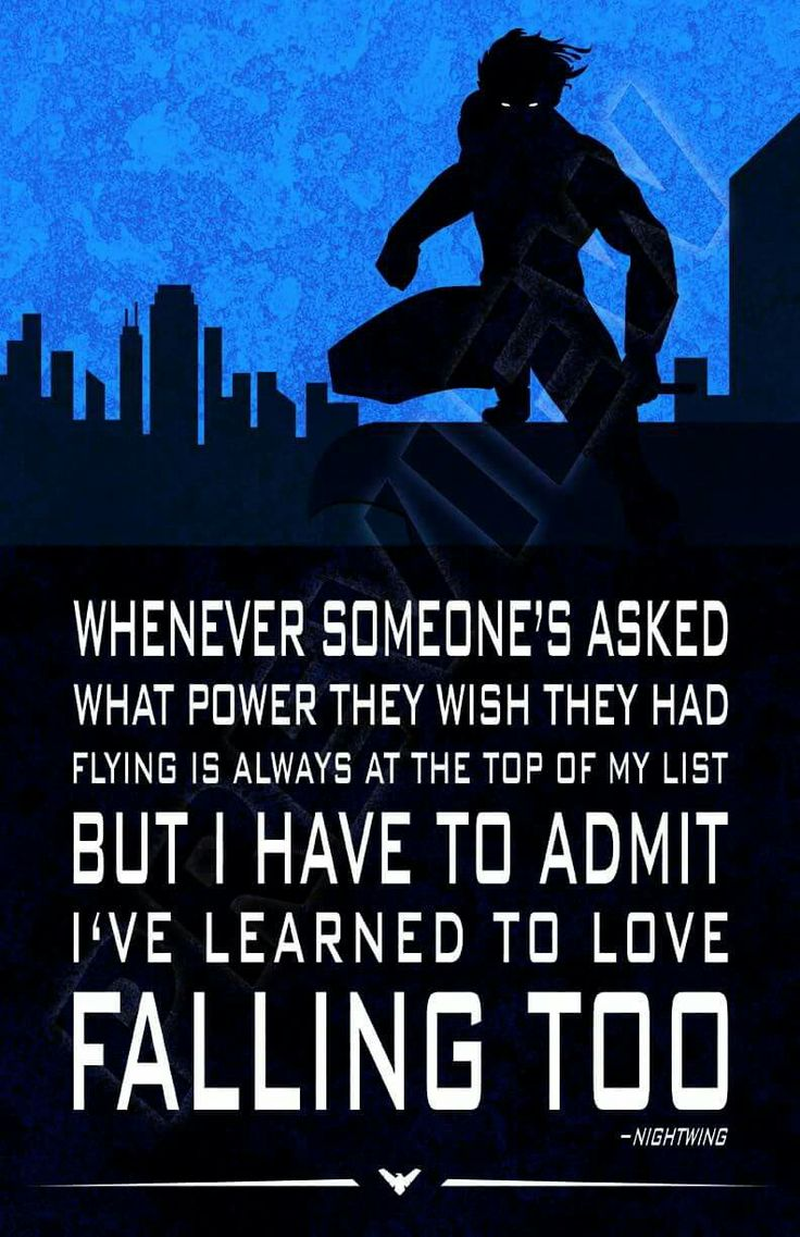 Nightwing quotes. Dick Grayson. Robin. Batman. Teen Titans, Outsiders, Young Justice, Justice League, DC Comics