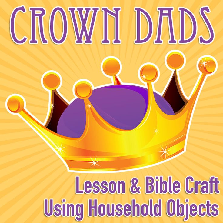 Crown Lesson Plan: 137 Best Images About Father's Day Crafts & Ideas On