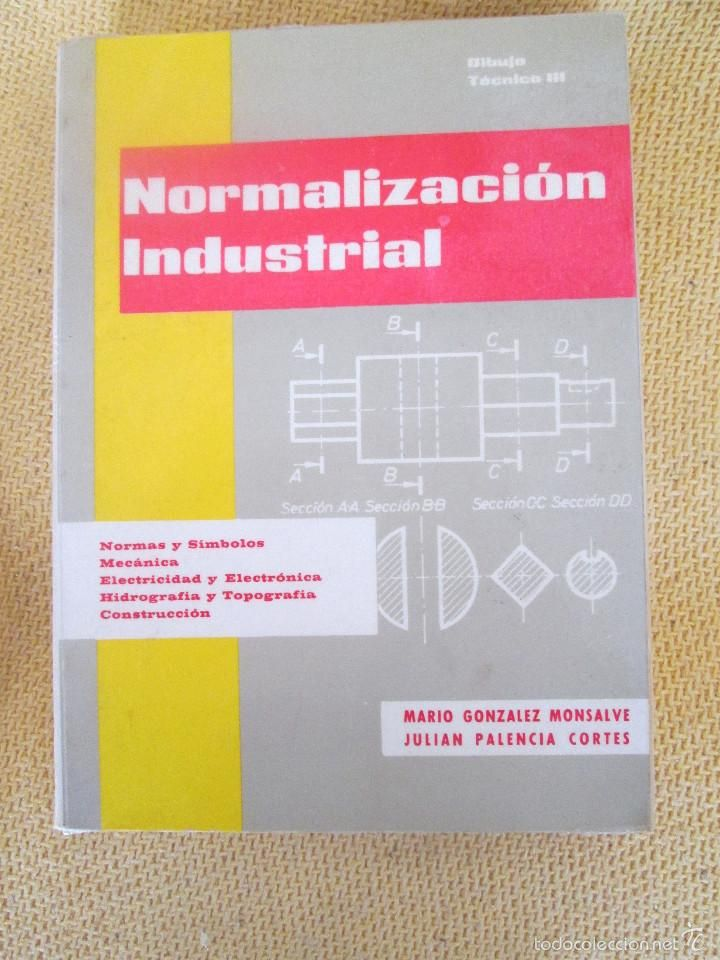 NORMALIZACION INDUSTRIAL, DIBUJO TECNICO, MARIO GONZALEZ MONSALVE