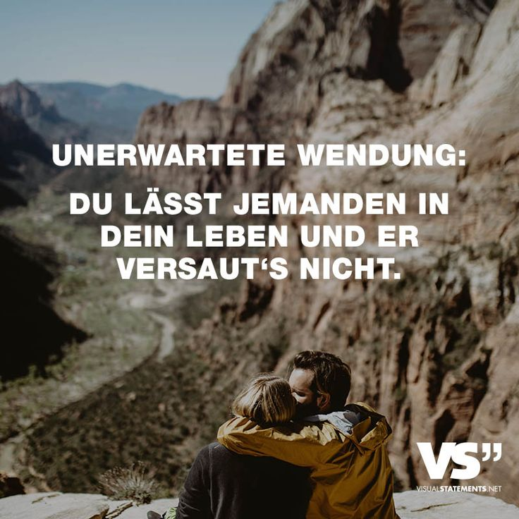 Visual Statements®️ Unerwartete Wendung: Du lässt jemanden in dein Leben und er versaut's nicht. Sprüche / Zitate / Quotes /Liebe/ Leben / Freundschaft / Beziehung / Familie / tiefgründig / lustig / schön / nachdenken