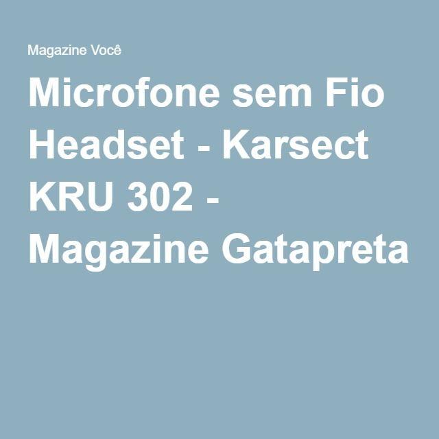 Microfone sem Fio Headset - Karsect KRU 302 - Magazine Gatapreta