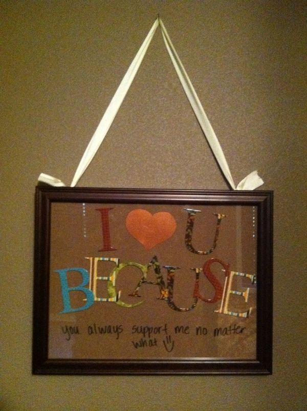 I Love You Because Frame - saw these all over Pinterest and wanted to make my own - it is now hanging in our bedroom!Valentine'S Day, Crafts Ideas, For Kids, Gift Ideas, Cute Ideas, I Love You Because Frames, Crafts Projects, Bedrooms, Diy Projects