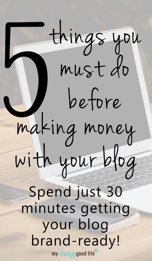 Working with brands is a great way to make money, but make sure your blog is ready for it. Here are 5 things you should do before making money with a blog.