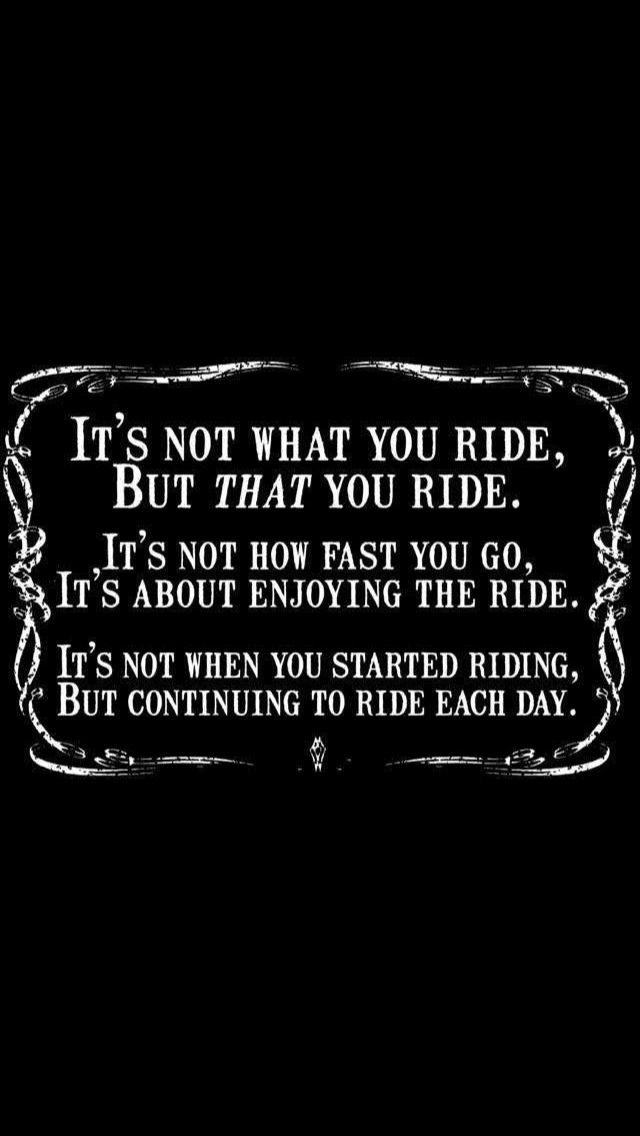 //It's not what you ride, but THAT you ride..