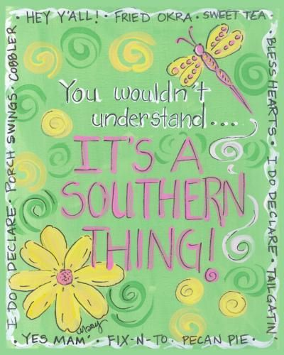 It's a Southern Thing!: Southern Belle, Southern Things, Southern Charms, Things Southern, Southern Thang, Southern Girls, Southern Sayings, Paintings Technique, Southern Quotes