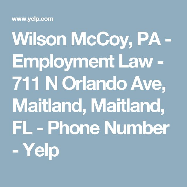 Wilson McCoy, PA - Employment Law - 711 N Orlando Ave, Maitland, Maitland, FL - Phone Number - Yelp