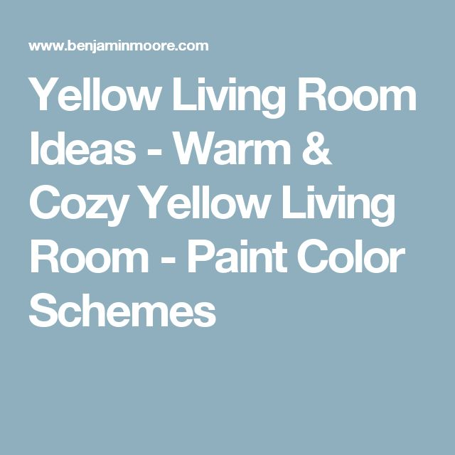 Yellow Living Room Ideas - Warm & Cozy Yellow Living Room - Paint Color Schemes