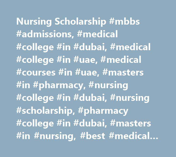 Nursing Scholarship #mbbs #admissions, #medical #college #in #dubai, #medical #college #in #uae, #medical #courses #in #uae, #masters #in #pharmacy, #nursing #college #in #dubai, #nursing #scholarship, #pharmacy #college #in #dubai, #masters #in #nursing, #best #medical #college #in #dubai http://mississippi.nef2.com/nursing-scholarship-mbbs-admissions-medical-college-in-dubai-medical-college-in-uae-medical-courses-in-uae-masters-in-pharmacy-nursing-college-in-dubai-nursing-scholarship/  #…