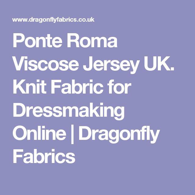 Ponte Roma Viscose Jersey UK. Knit Fabric for Dressmaking Online | Dragonfly Fabrics