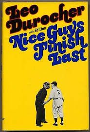 Nice Guys Finish Last by Leo Durocher