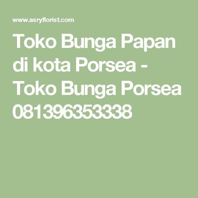 Toko Bunga Papan di kota Porsea - Toko Bunga Porsea 081396353338