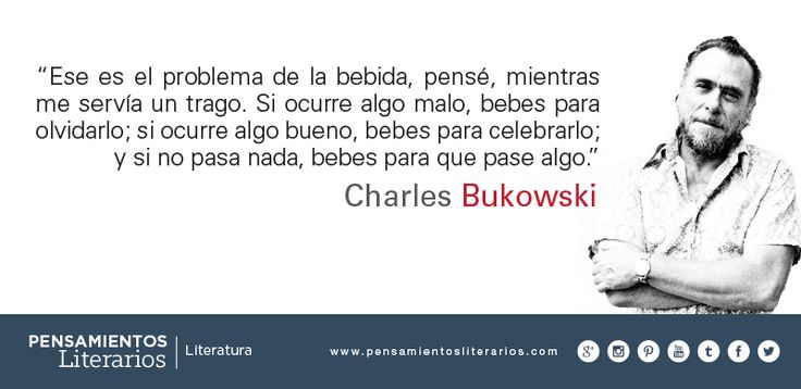 Charles Bukowski. Sobre el alcoholismo.