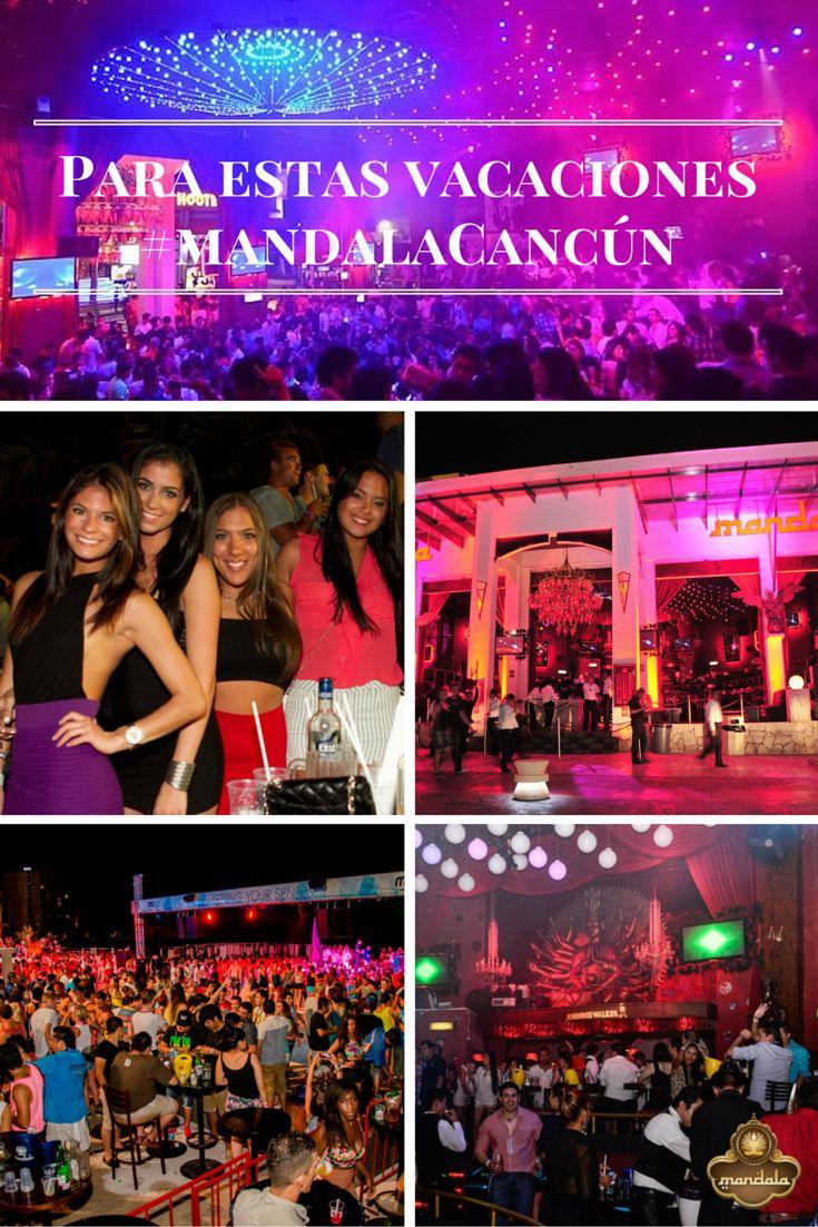 ¡Vacaciones ahí te voy! Si estás de #vacaciones en #Cancún esta #SemanaSanta aprovecha para escaparte a #MandalaCancún uno de los antros favoritos en el corazón de la Zona Hotelera...