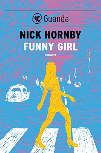 Funny Girl - Edizione Italiana (Guanda Narrativa)