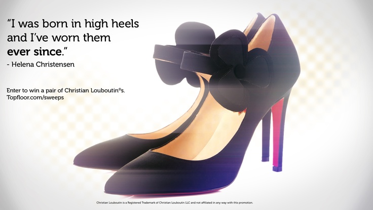Enter to win a pair of Christain Louboutin(R)s at Topfloor.com/sweeps