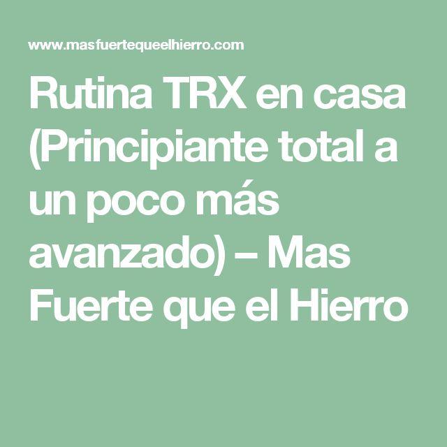 Rutina TRX en casa (Principiante total a un poco más avanzado) – Mas Fuerte que el Hierro