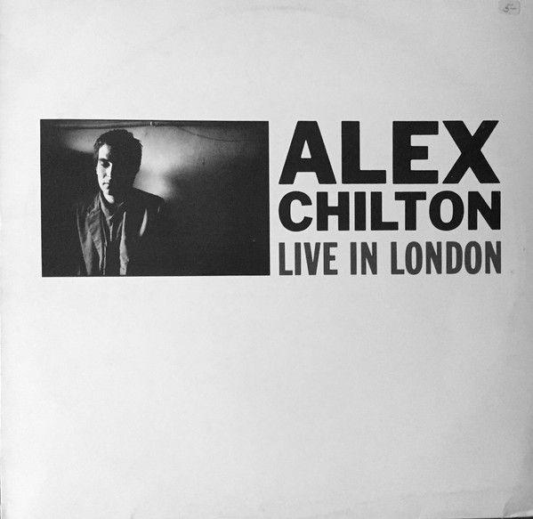 """Alex Chilton """"Live In London"""" 1980"""
