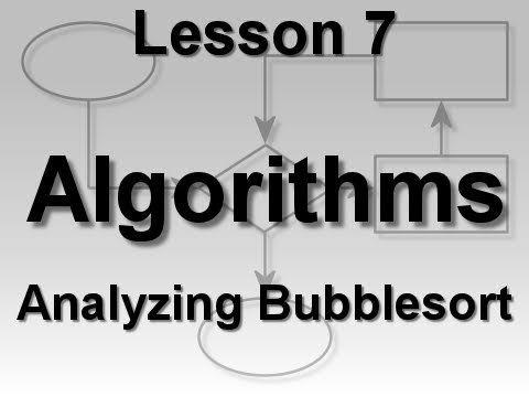 Algorithms Lesson 7: Analyzing Bubblesort