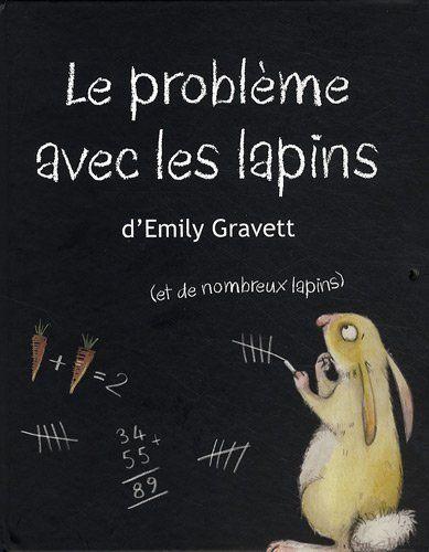 Le problème avec les lapins by Emily Gravett