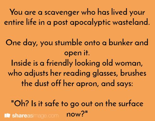 You are a scavenger who has lived your entire life in a post-apocalyptic…
